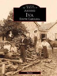Amazon   Around Iva South Carolina (Images of America)   Iva, Rev ...