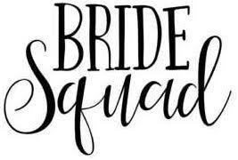 Amazon Com Bride Squad Vinyl Sticker Automotive