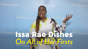 Issa Rae Dishes on Her Firsts: From the ...