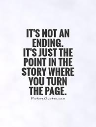 it s not an ending it s just the point in the story where you