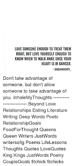 love someone enough to treat them right but love yourself enough