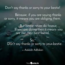don t say thanks or sorry quotes writings by akash s