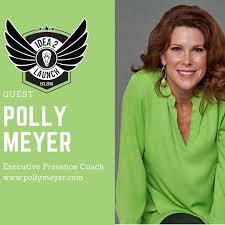 Polly Meyer - Executive Presence Coach - Idea2Launch (podcast) | Listen  Notes