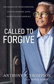 Called to Forgive: The Charleston Church Shooting, a Victim's ...