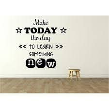 Vinyl Decal Education Wall Lettering Make Today The Day To Learn Something New Vinyl Decal 20 X20 Walmart Com Walmart Com