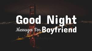 good night messages for boyfriend r tic texts for him