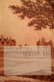 Jane and the Old Myrtle Hall by Elizabeth Wix