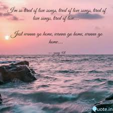i m so tired of love song quotes writings by