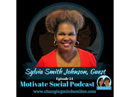 Motivate Social Podcast - Episode 54: Sylvia Smith Johnson 02/26 by  Changing Minds Online | Business