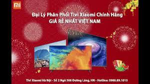 Tivi Xiaomi Hà Nội - Đại Lý Phân Phối Tivi Xiaomi Chính Hãng - Giá Rẻ Nhất Việt  Nam - YouTube