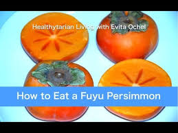 how to eat a fuyu persimmon nutrition