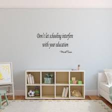 dont let schooling interfere your education mark twain wall decal