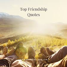 top friendship quotes becoming calm