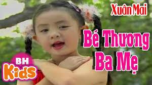 Xuân Mai ♫ Bé Thương Ba Mẹ ♫ Nhạc Thiếu Nhi Bé Xuân Mai Hay Nhất - YouTube