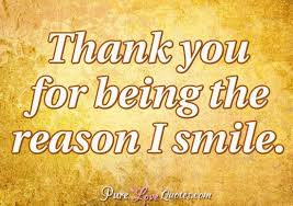 thank you for being the reason i smile purelovequotes