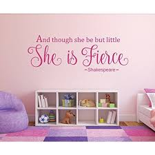 And Though She Be But Little She Is Fierce Quote Wall Decal William Shakespeare Quote Girls