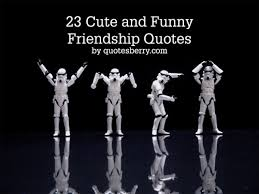 cute and funny friendship quotes
