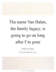the van halen the family legacy is going to go on long