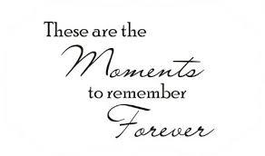 lasting memories quotes quotesgram