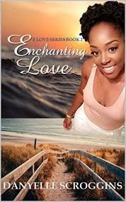 Enchanting Love (E Love Series Book 2) by Danyelle Scroggins