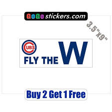 Chicago Cubs Fly The W World Series Champions 2016 3 5 X9 Sti Gogostickers Com