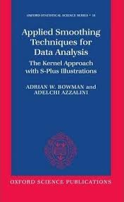 Applied Smoothing Techniques for Data Analysis : Adrian W. Bowman :  9780198523963
