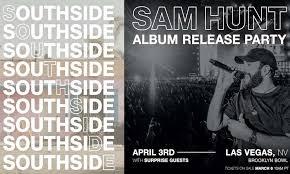 sam hunt announces southside release party in las vegas udiscover