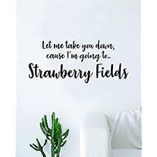 Amazon Com Strawberry Fields The Beatles Wall Decal Sticker Vinyl Art Bedroom Living Room Decor Decoration Teen Quote Inspirational Cute Music John Lennon Paul Mccartney Lyrics Rock Inspire Motivational Home Kitchen