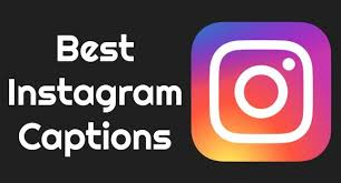 instagram captions best captions for instagram