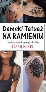 Damski Tatuaz Na Ramieniu Najciekawsze Inspiracje Dla Pan