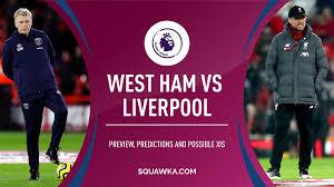 West Ham v Liverpool prediction, preview, live stream info ...