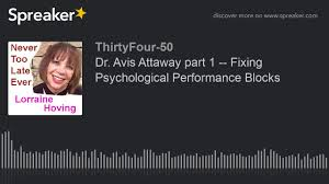 Dr. Avis Attaway part 1 -- Fixing Psychological Performance Blocks (part 1  of 2) - YouTube