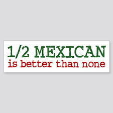 Mexican Bumper Stickers Cafepress
