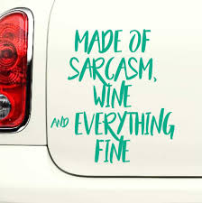 Made Of Sarcasm Wine Everything Fine Funny Vinyl Decal For Cars L Azvinylworks