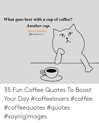 fun coffee quotes to boost your day coffeelovers coffee