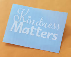 Kindness Matters Car Window Decal Auto Decal Bumper Sticker Vinyl Window Decal Vinyl Window Decals Bumper Stickers Window Decals