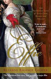Amazon   Effie: The Passionate Lives of Effie Gray, John Ruskin and John  Everett Millais (English Edition) [Kindle edition] by Cooper, Suzanne  Fagence   Historical   Kindleストア