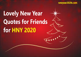 lovely new year quotes for friends for hny happy new year