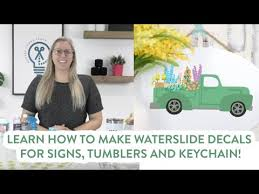 Learn How To Make Waterslide Decals For Signs Tumblers And Keychains Youtube