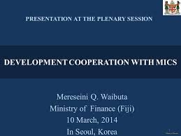Mereseini Q. Waibuta Ministry of Finance (Fiji) 10 March, 2014 In Seoul,  Korea Ministry of Finance PRESENTATION AT THE PLENARY SESSION DEVELOPMENT  COOPERATION. - ppt download