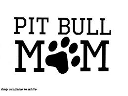 Pitbull Mom Pit Dog Car Truck Window Sticker Decal Wantitall