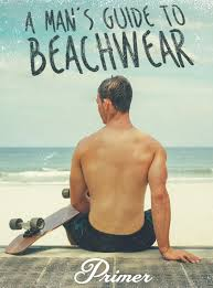 beach a man s guide to beachwear