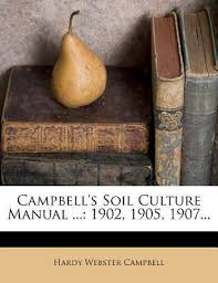 Campbell's Soil Culture Manual ... : Hardy Webster Campbell : 9781278926223