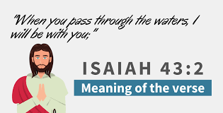 What Does Isaiah 43 2 Mean Lord S Guidance