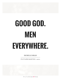 good god men everywhere picture quotes