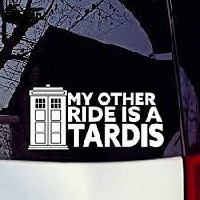 Amazon Com My Other Ride Is A Tardis Vinyl Decal Sticker Doctor Who Car Window Sticker Automotive