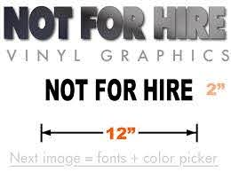 12 X2 Not For Hire Vinyl Sticker Decal 3 50 W Free Shipping