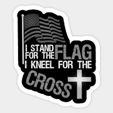Stand For The Flag Kneel For The Cross Stickers Teepublic