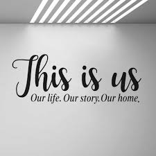 This Is Us Family Wall Decal Our Life Story Home Quote Art Stickers Home Decor Living Room Bedroom Entryway Vinyl Decals G275 Wall Stickers Aliexpress