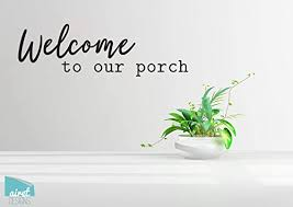 Amazon Com Welcome To Our Porch Vinyl Decal Wall Decor Sticker Diy Wood Sign Lettering Home Sticker V3 Handmade